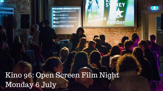 Kino 96- Open Screen Film NightMonday 6
